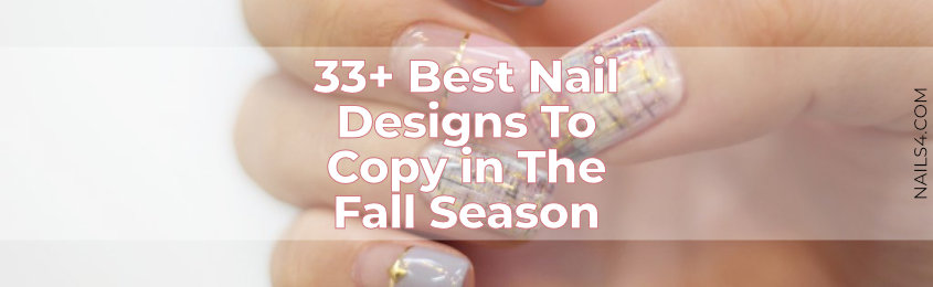 33-Best-Nail-Designs-To-Copy-in-The-Fall-Seasons