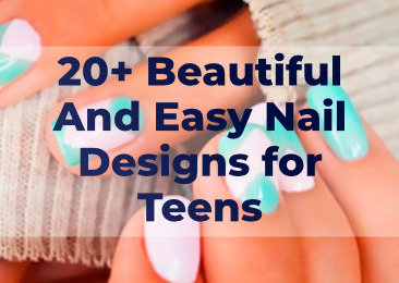 Beautiful And Easy Nail Designs for Teens