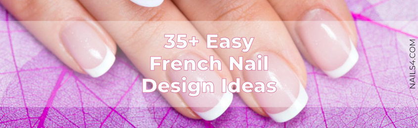 + Easy French Nail Design Ideas