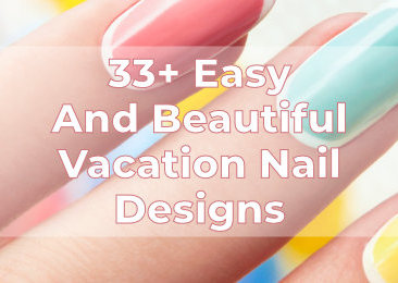 Easy And Beautiful Vacation Nail Designs