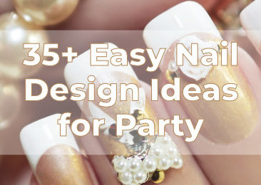 Easy Nail Design Ideas for Party